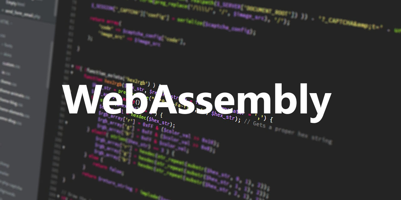 A First Look at WebAssembly - Turning Browsers Into Power